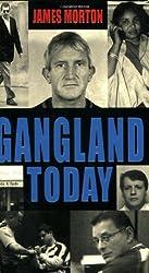 Gangland Today