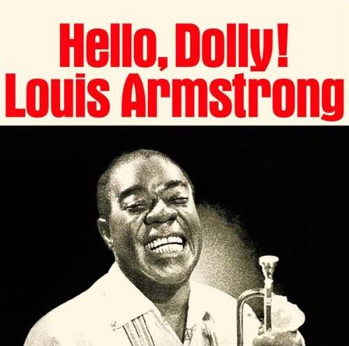 Image result for louis armstrong, hello dolly