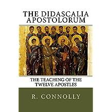 The Didascalia Apostolorum: The Teaching of the Twelve Apostles