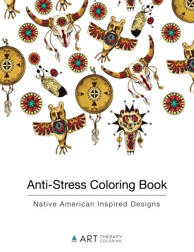 Coloring Books for Seniors: Including Books for Dementia and Alzheimers - Anti-Stress Coloring Book: Native American Inspired Designs (Volume 9)