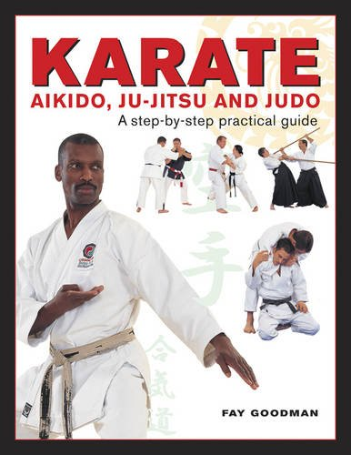 Download Karate, Aikido, Ju-Jitsu And Judo: A Step-By-Step Practical Guide ebook