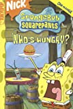 img - for SpongeBob Squarepants: Who's Hungry? (Spongebob Squarepants) book / textbook / text book