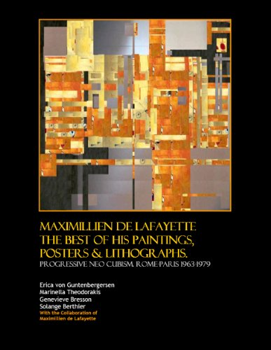 Maximillien de Lafayette. The Best of his Paintings, Posters & Lithographs. Progressive neo cubism (1963-1979)