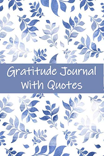 Gratitude Journal with Quotes: One Minute Gratitude Journal - Gratitude Notes - Gratitude Daily Journal