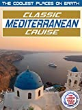 The Coolest Places on Earth: Classic Mediterranean Cruise
