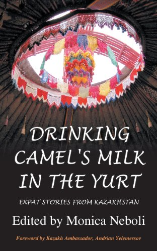 Drinking Camel's Milk in the Yurt - Expat Stories from Kazakhstan