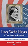 img - for Lucy Webb Hayes: A First Lady by Example (Presidential Wives Series) book / textbook / text book