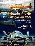 L'Armée de l'Air en AFN 1940-1967 tome 2