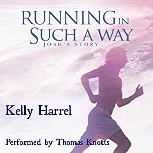 Running in Such a Way: Josh's Story Audiobook