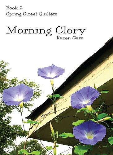 Street Duvet - Morning Glory (Christian Fiction) (Spring Street Quilters Book 2)
