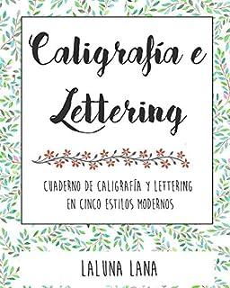 Caligrafía y lettering: Cuaderno de caligrafía y lettering en cinco estilos modernos (Spanish Edition