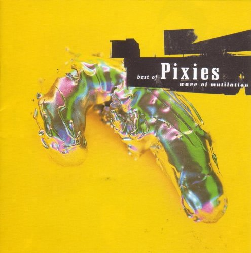 Wave of Mutilation: Best of Pixies by 4AD