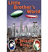 Little Brother's World King, T Jackson ( Author ) Sep-14-2010 Paperback