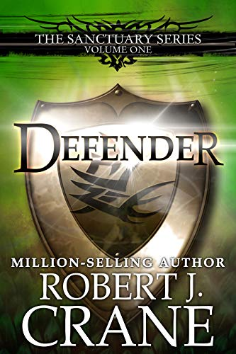 Defender (The Sanctuary Series Book 1) by [Crane, Robert J.]