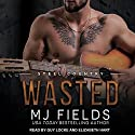 Wasted: Steel Country, Book 3 Audiobook by MJ Fields Narrated by Guy Locke, Elizabeth Hart