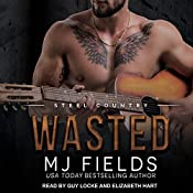 Wasted: Steel Country, Book 3 | MJ Fields