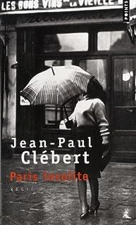 Paris insolite : [récit], Clébert, Jean-Paul