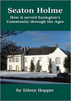 Book Seaton Holme: How its Served Easington's Community Through the Ages