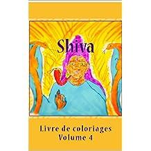 Shiva: Livre de coloriages Volume 4 (French Edition)