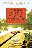 More Than Words Can Say, Robert Barclay, 0062041193