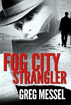 Fog City Strangler (Sam Slater Mysteries) by [Messel, Greg]