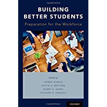 Building Better Students: Preparation for the Workforce