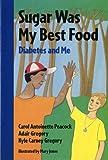 Sugar Was My Best Food, Carol Antoinette Peacock and Adair Gregory, 0807576484