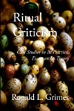 Ritual Criticism: Case Studies in Its Practice, Essays on Its Theory