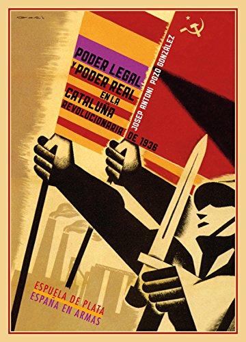 Poder legal y poder real en la Cataluña revolucionaria de 1936: El Gobierno de la Generalidad ante el Comité Central de Milicias Antifascistas y los diversos ... (España en Armas nº 23) (Spanish Edition)