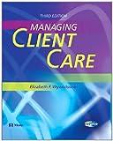 Managing Client Care, Wywialowski, Elizabeth F., 0323024823