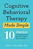 #10: Cognitive Behavioral Therapy Made Simple: 10 Strategies for Managing Anxiety, Depression, Anger, Panic, and Worry