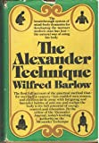 The Alexander Technique, Wilfred Barlow, 0394486862