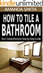 How To Tile A Bathroom: Your Comprehe...