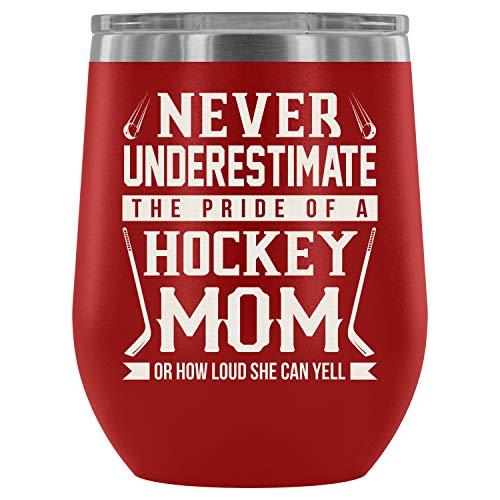 Steel Stemless Wine Glass Tumbler, I Am A Hockey Mom Vacuum Insulated Wine Tumbler, Never Underestimate Wine Tumbler (Wine Tumbler 12Oz - Red)