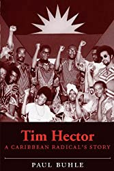 Tim Hector A Caribbean Radical's Story
