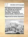 The History of the Renowned Don Quixote de la Mancha by Miguel de Cervantes Saavedra Translated by Several Hands, Miguel de Cervantes Saavedra, 1170408761