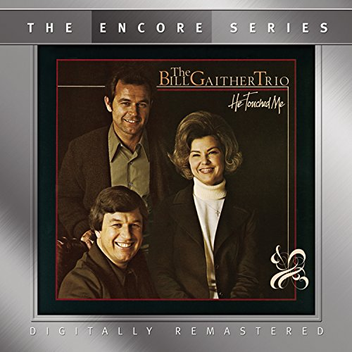 Bill Trio Gaither - He Touched Me (CD)