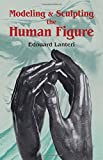Modelling and Sculpting the Human Figure (Dover Art Instruction)
