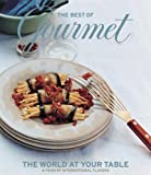 The Best of Gourmet: The World at Your Table by Gourmet Magazine Editors (2006-05-02)