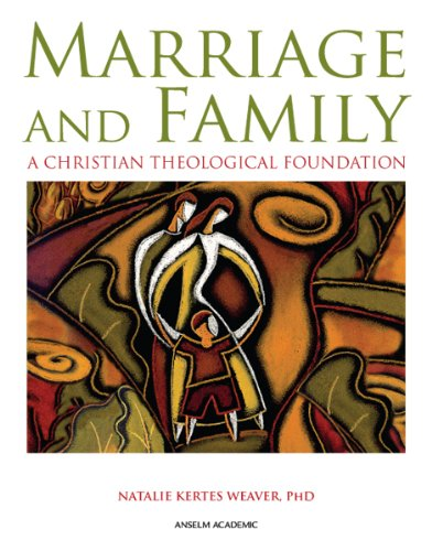 - Marriage and Family: A Christian Theological Foundation
