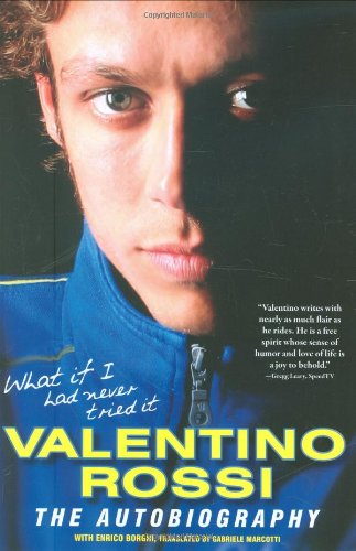 What If I Had Never Tried It: Valentino Rossi The Autobiography for sale  Delivered anywhere in Canada