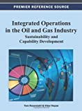 Integrated Operations in the Oil and Gas Industry : Sustainability and Capability Development, , 1466620021