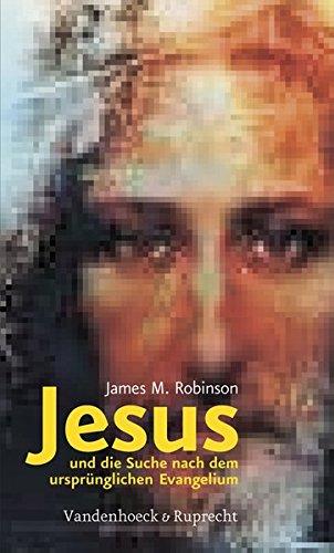 Jesus und die Suche nach dem ursprünglichen Evangelium