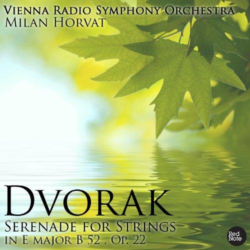 Dvorak: Serenade for Strings in E major B 52 , Op. -