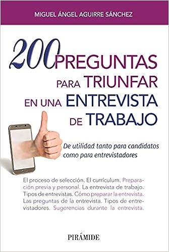 200 preguntas para triunfar en una entrevista de trabajo: De utilidad tanto para candidatos como para entrevistadores book jacket