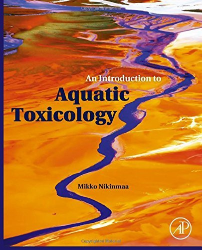 Download By Mikko Nikinmaa An Introduction to Aquatic Toxicology (1st Frist Edition) [Hardcover] PDF