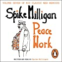 Peace Work Audiobook by Spike Milligan Narrated by Spike Milligan