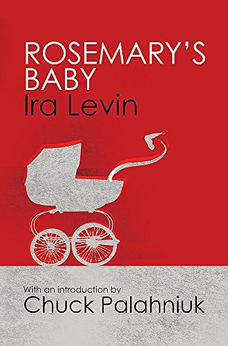 Rosemary's Baby: Introduction by Chuck Palanhiuk by Ira Levin (2011-06-23)