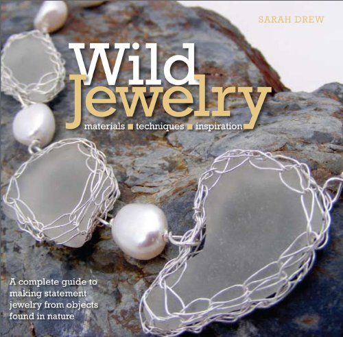 wild-jewelry-a-complete-guide-to-making-statement-jewelry-from-objects-found-in-nature