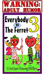 Everybody vs The Ferret 3: If You Touch It, It Will Come